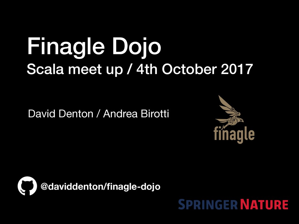 Finagle Dojo Scala meet up / 4th October 2017 D...