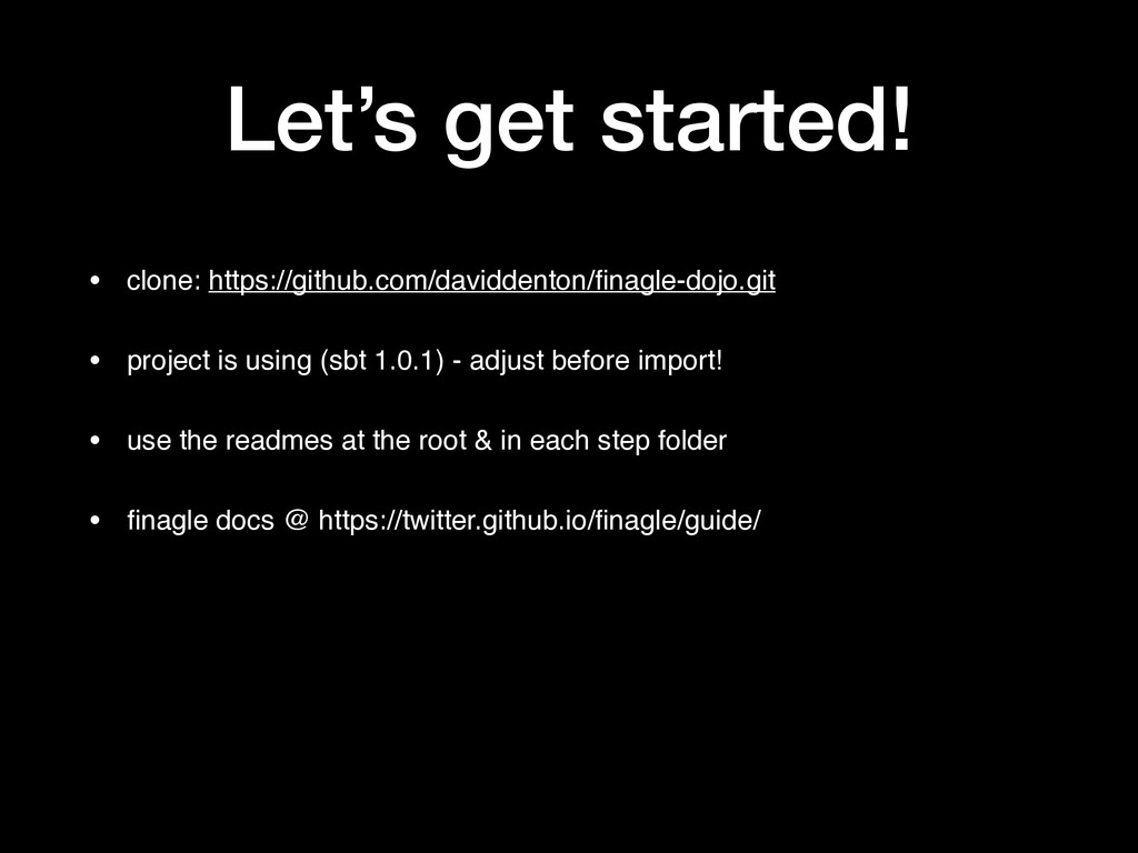 Let's get started! • clone: https://github.com/...