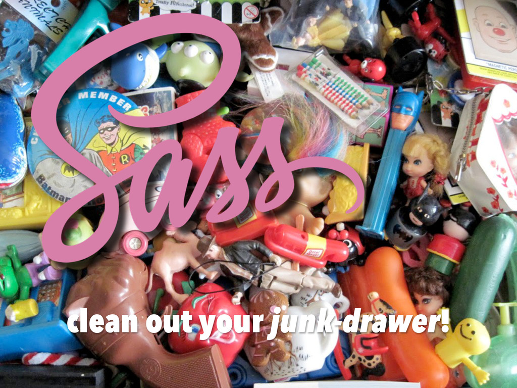 clean out your junk-drawer!