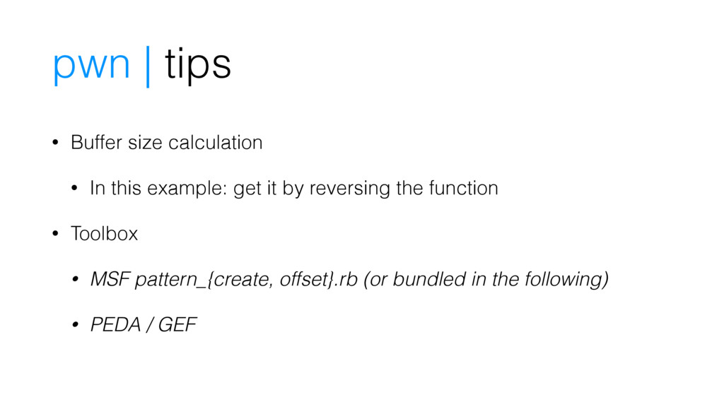 pwn | tips • Buffer size calculation • In this ...