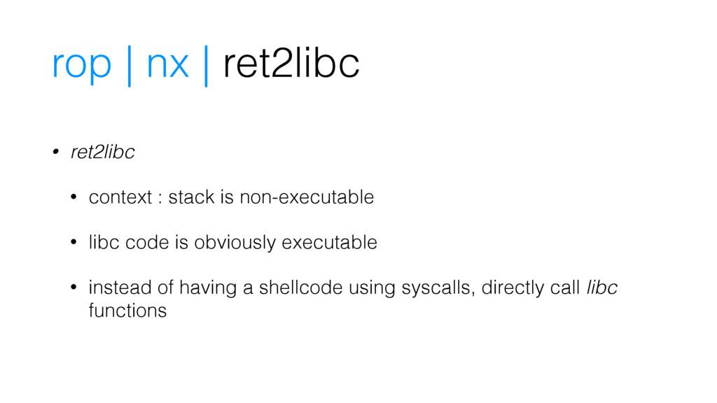 rop | nx | ret2libc • ret2libc • context : stac...