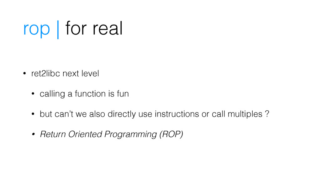 rop | for real • ret2libc next level • calling ...