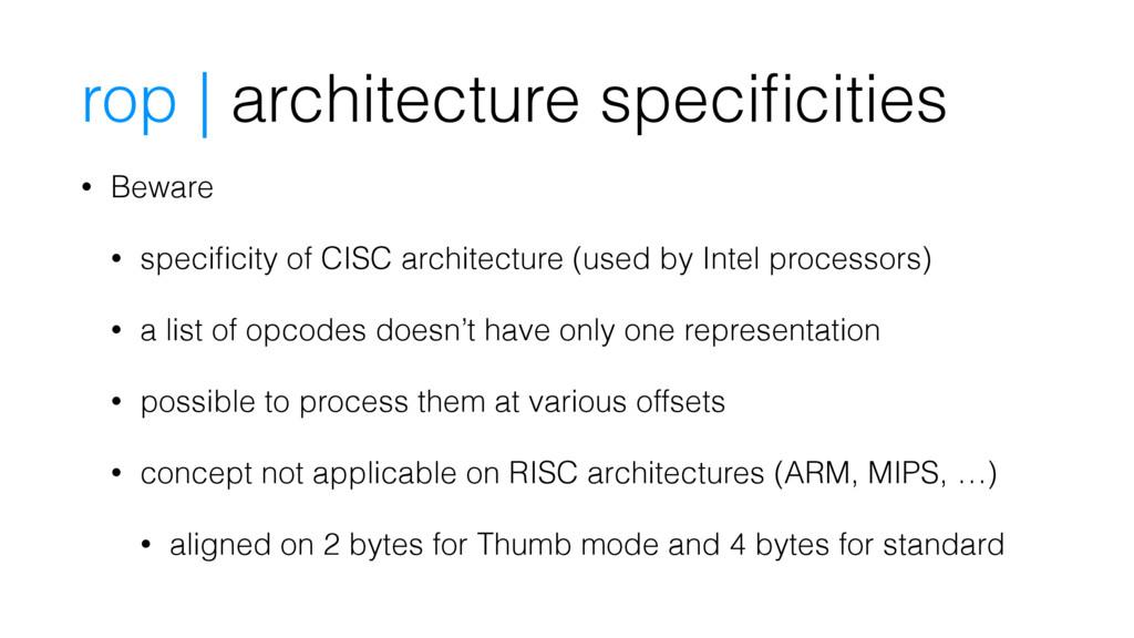 rop | architecture specificities • Beware • spec...