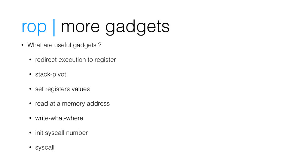 rop | more gadgets • What are useful gadgets ? ...