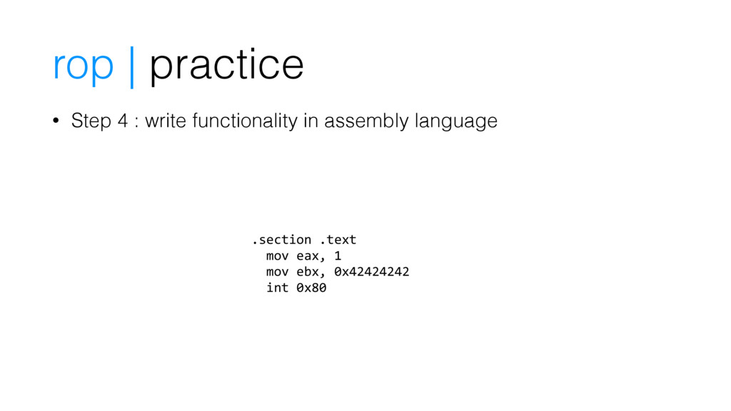 • Step 4 : write functionality in assembly lang...