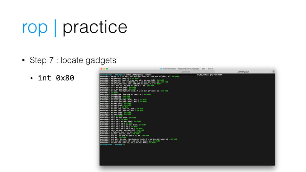 • Step 7 : locate gadgets • int 0x80 rop | prac...