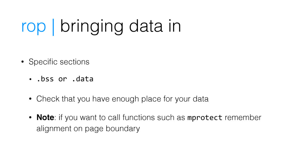 • Specific sections • .bss or .data • Check that...