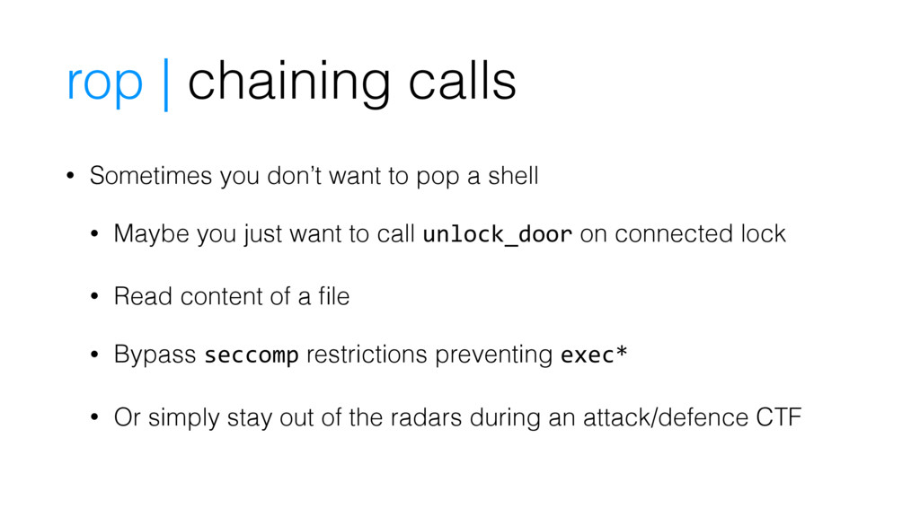 rop | chaining calls • Sometimes you don't want...