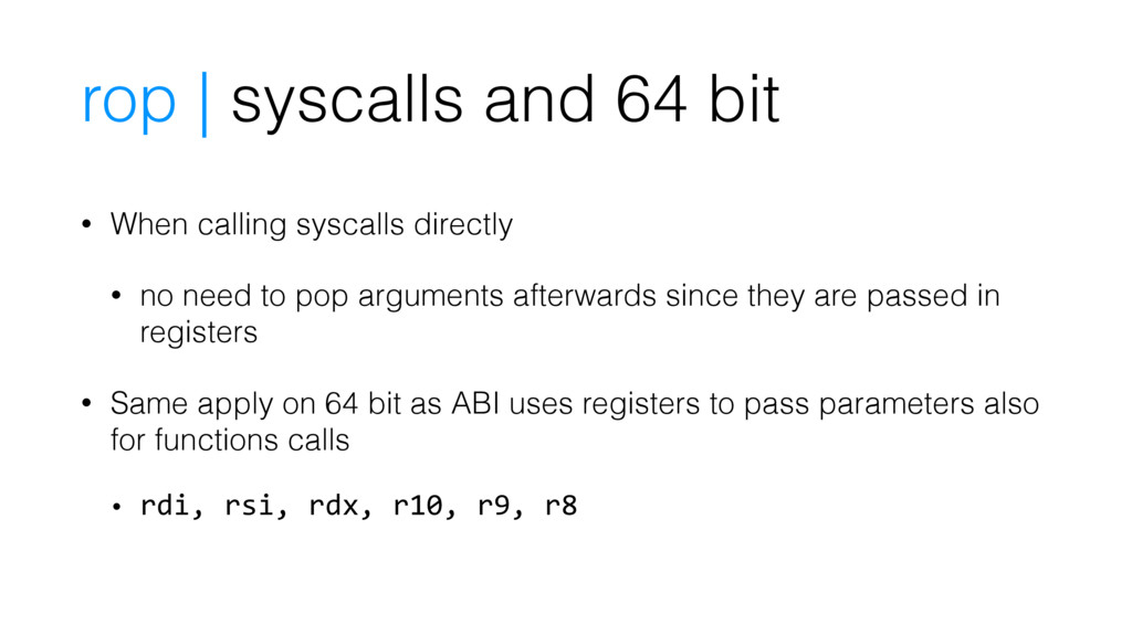 • When calling syscalls directly • no need to p...
