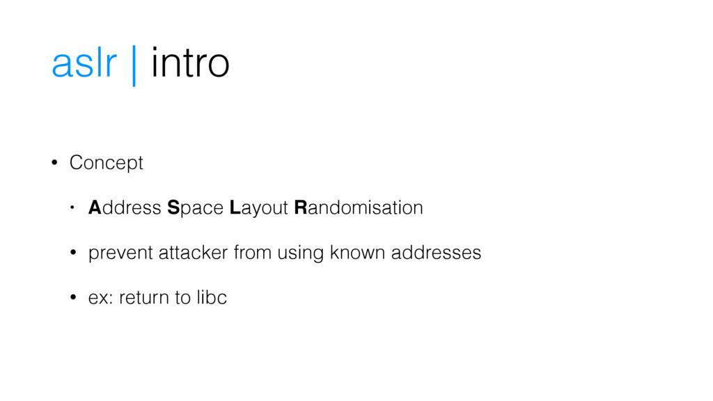 • Concept • Address Space Layout Randomisation ...