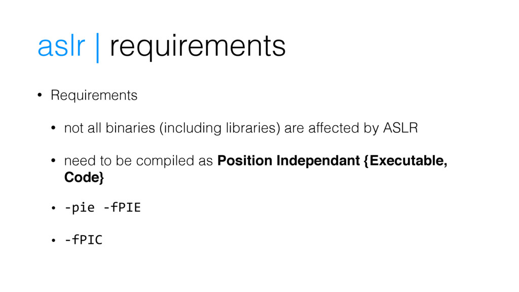 • Requirements • not all binaries (including li...