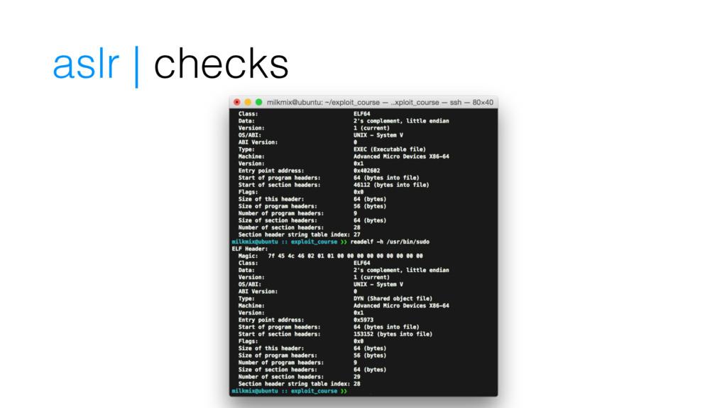 aslr | checks