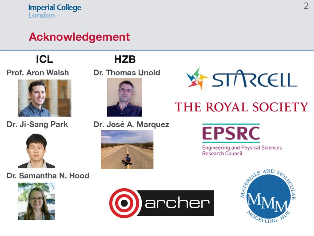 Acknowledgement 2 Prof. Aron Walsh Dr. Ji-Sang ...