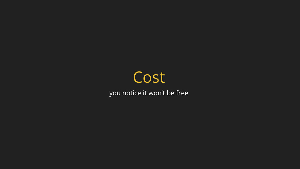Cost you notice it won't be free
