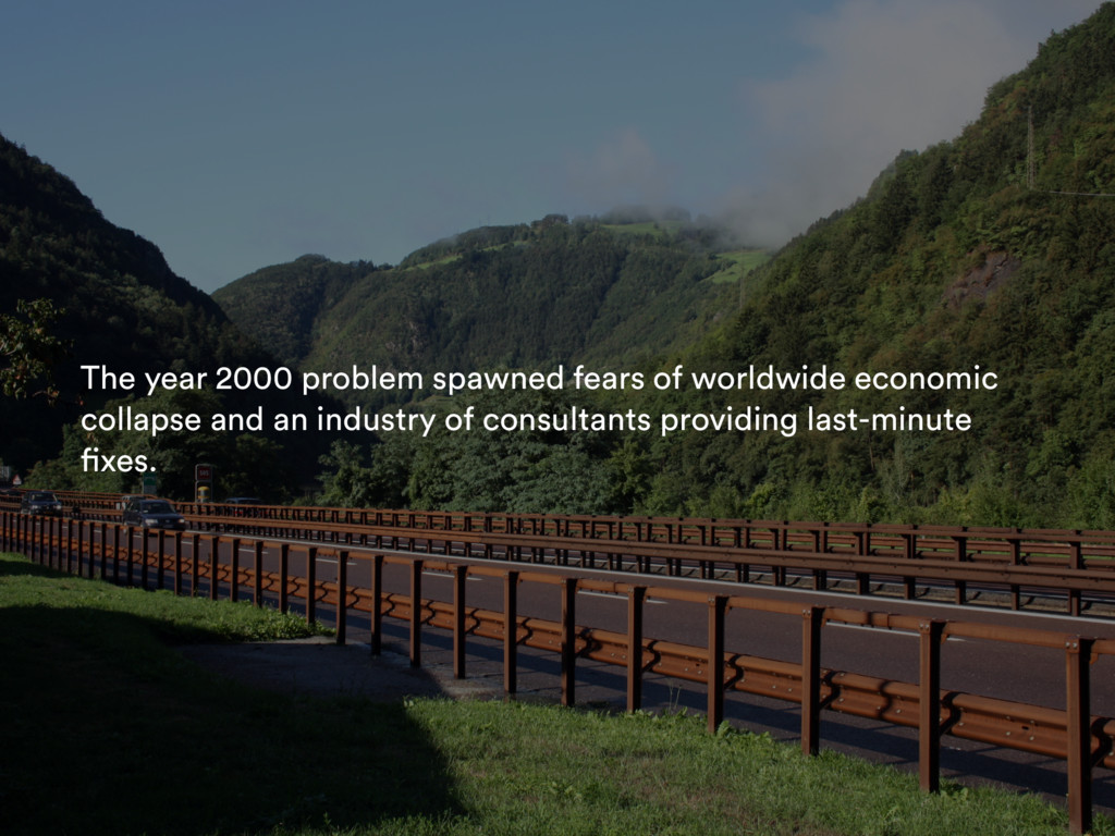The year 2000 problem spawned fears of worldwid...