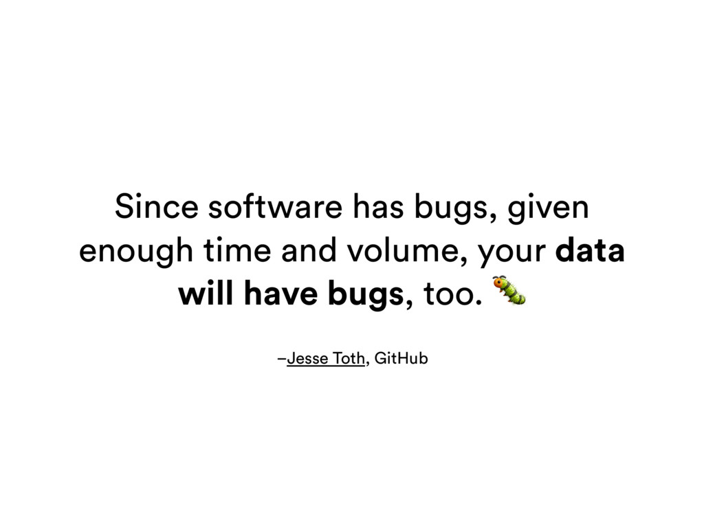 Since software has bugs, given enough time and ...