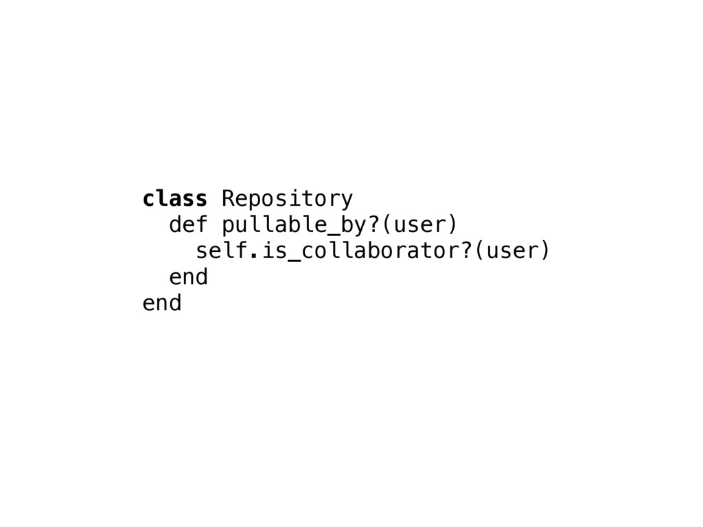 class Repository def pullable_by?(user) self.is...