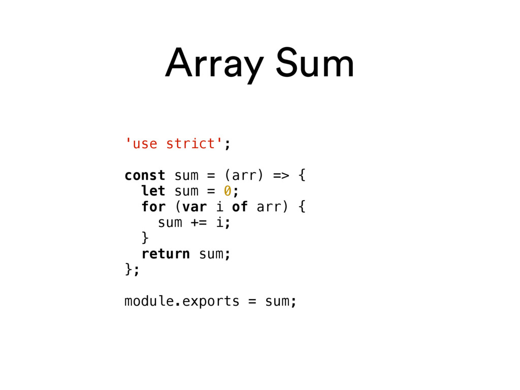 Array Sum 'use strict'; const sum = (arr) => { ...