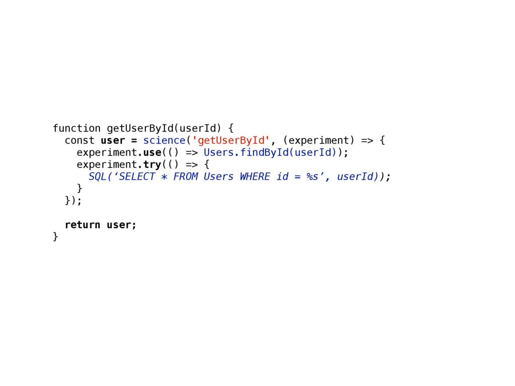 function getUserById(userId) { const user = sci...