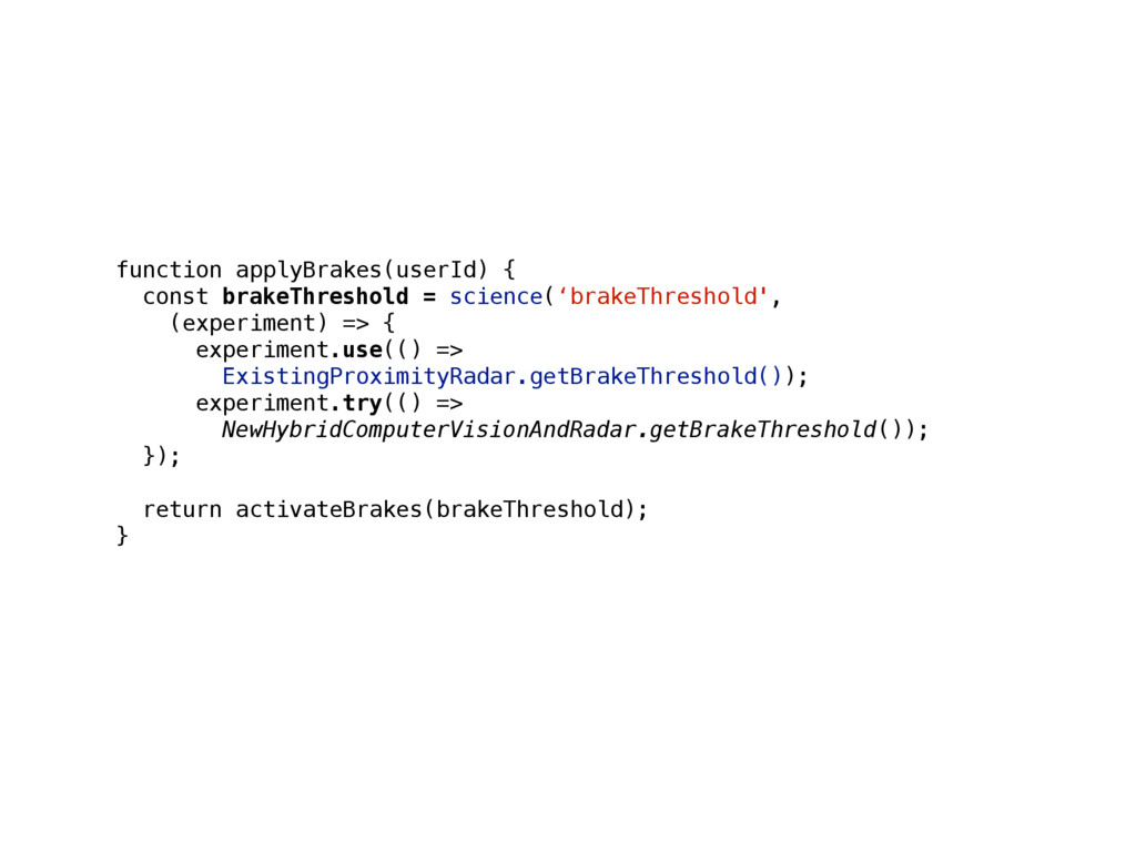 function applyBrakes(userId) { const brakeThres...