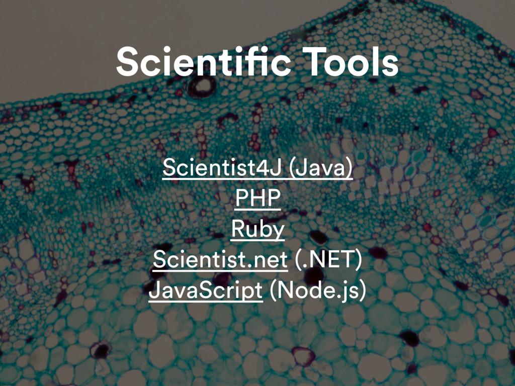 Scientific Tools Scientist4J (Java) PHP Ruby Sc...