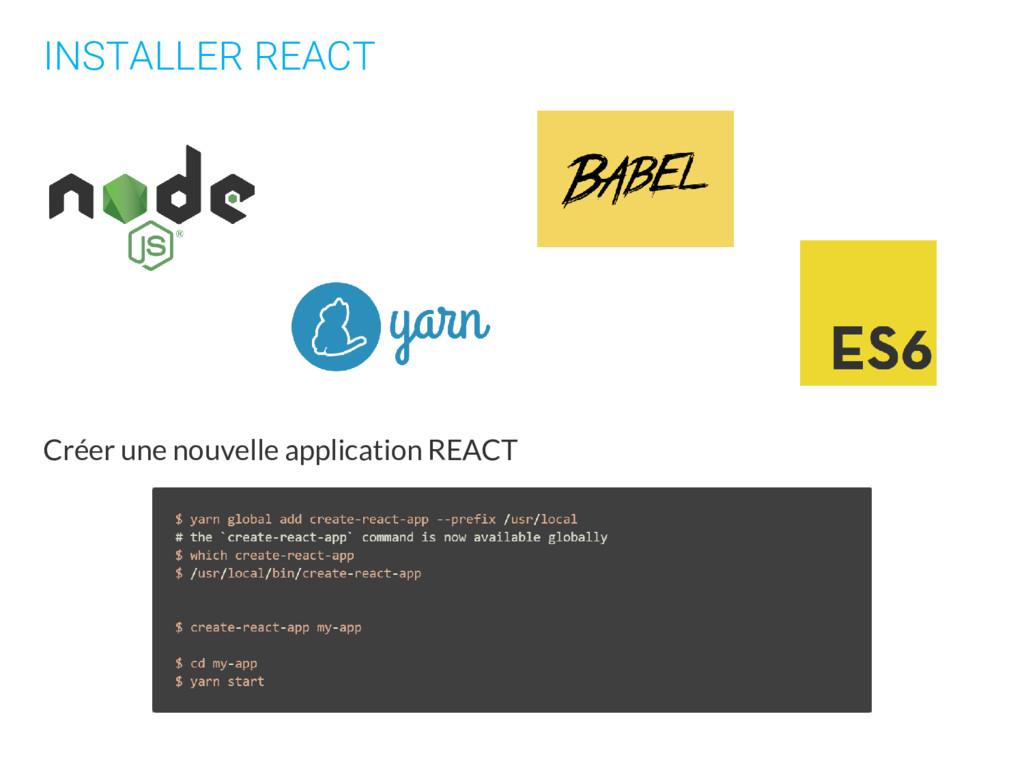INSTALLER REACT Créer une nouvelle application ...