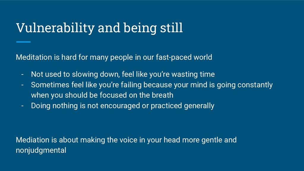 Vulnerability and being still Meditation is har...