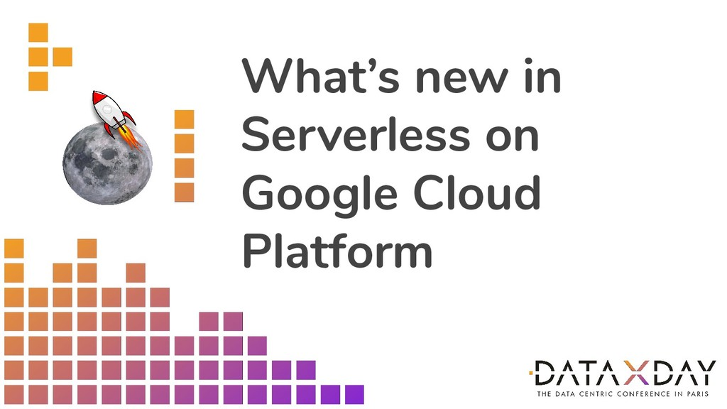 What's new in Serverless on Google Cloud Platfo...