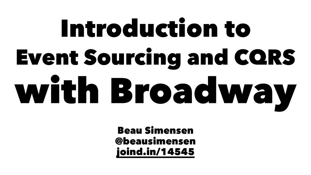 Introduction to Event Sourcing and CQRS with Br...