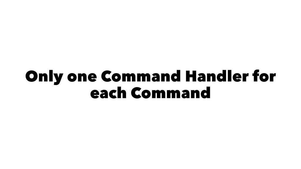 Only one Command Handler for each Command