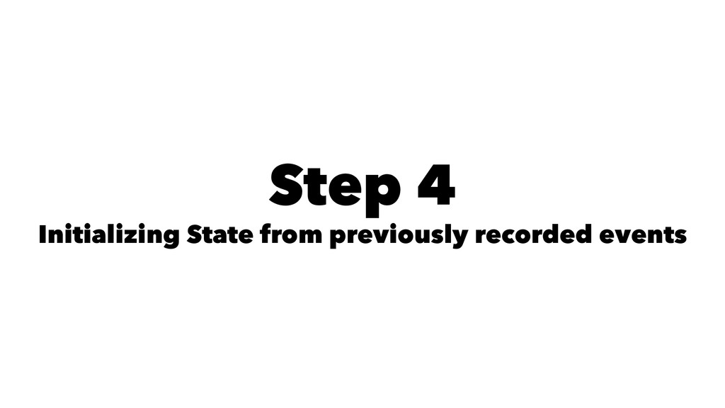 Step 4 Initializing State from previously recor...