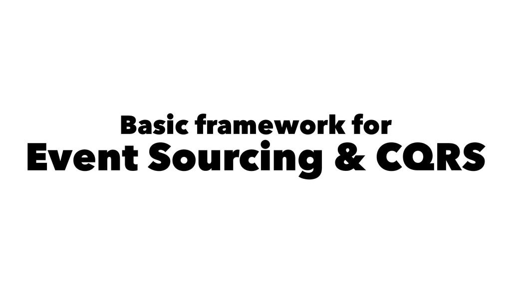 Basic framework for Event Sourcing & CQRS