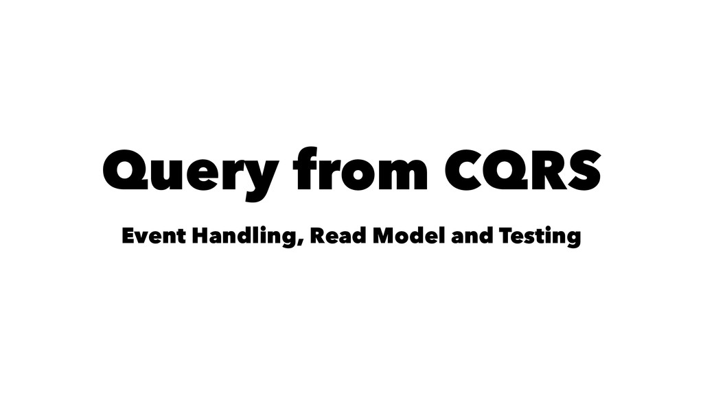 Query from CQRS Event Handling, Read Model and ...