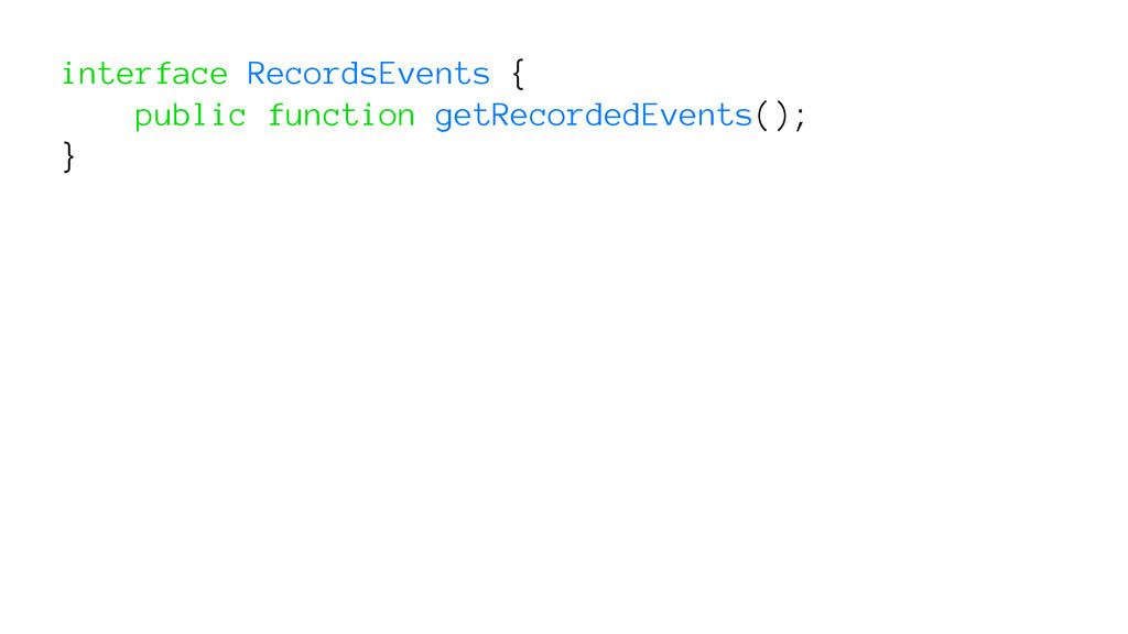interface RecordsEvents { public function getRe...