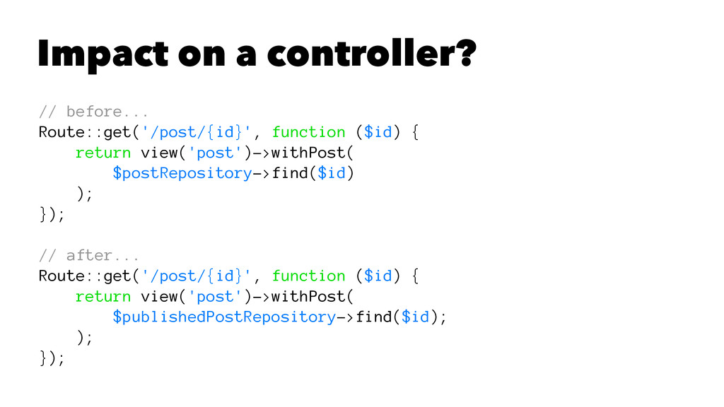 Impact on a controller? // before... Route::get...