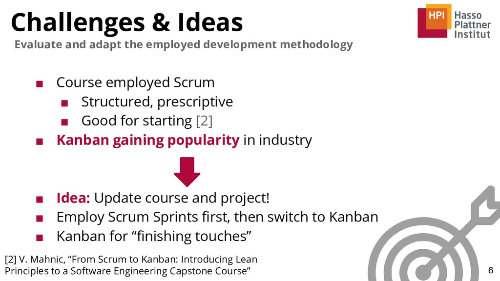 Challenges & Ideas ■ Course employed Scrum ■ St...