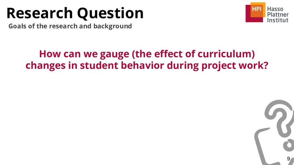 Research Question 9 Goals of the research and b...