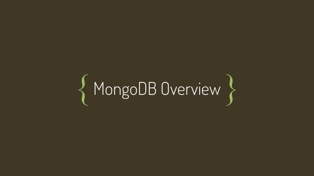 MongoDB Overview { }