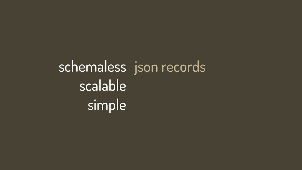 schemaless scalable simple json records