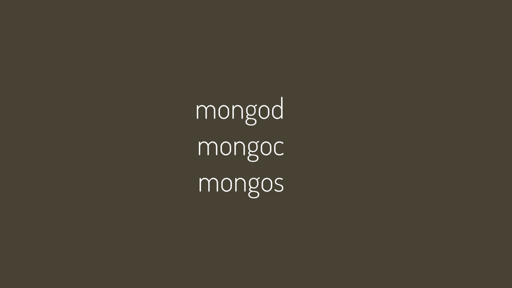 mongod mongoc mongos