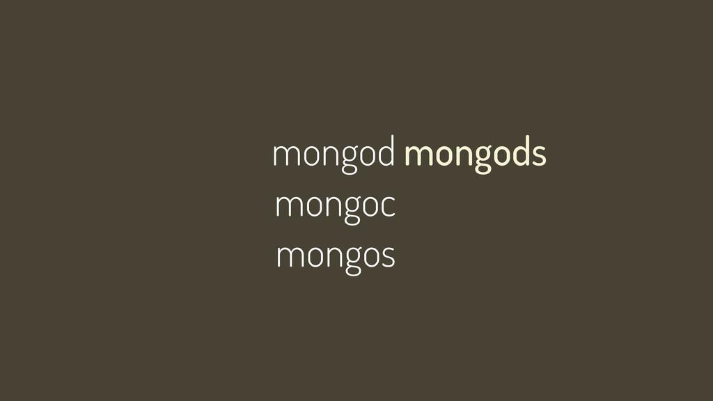 mongod mongoc mongos mongods