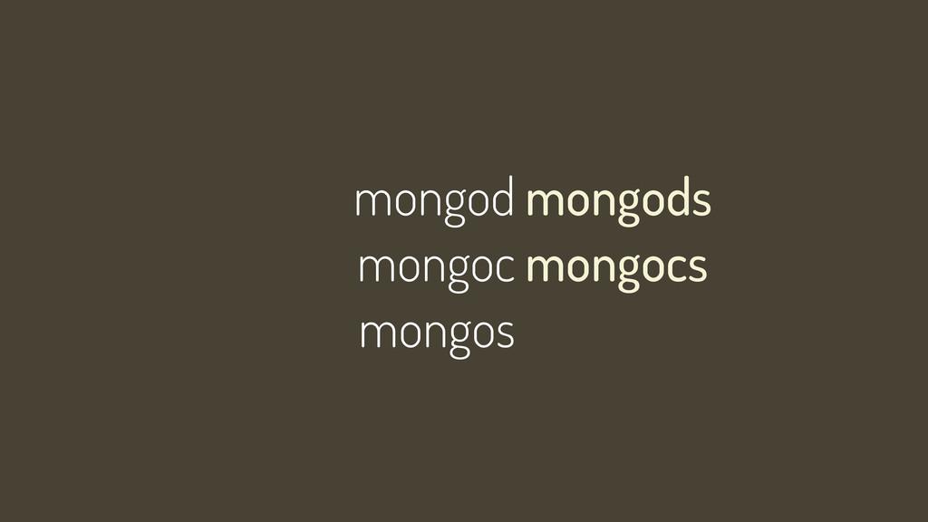 mongod mongoc mongos mongods mongocs