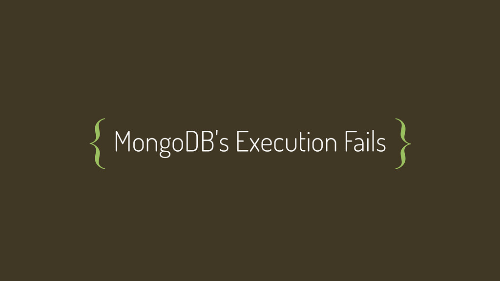 MongoDB's Execution Fails { }