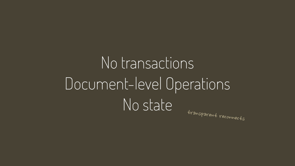 No transactions Document-level Operations No st...