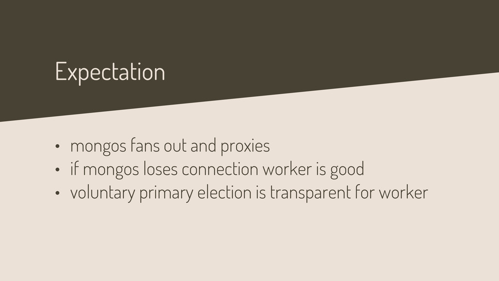 Expectation • mongos fans out and proxies • if ...