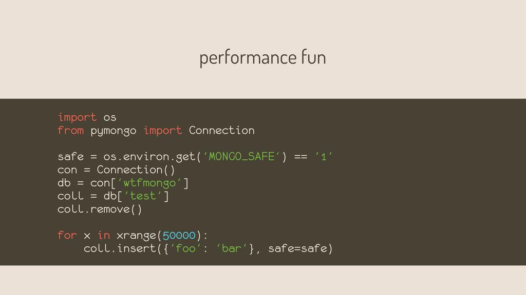 performance fun import os from pymongo import C...