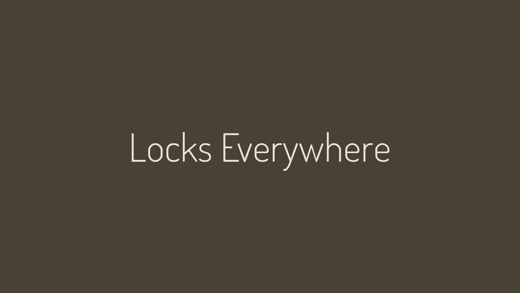 Locks Everywhere