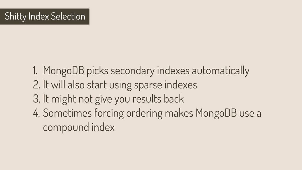 Shitty Index Selection 1. MongoDB picks seconda...
