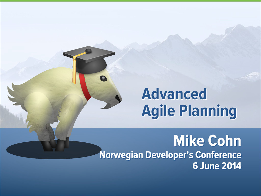 Mike Cohn Norwegian Developer's Conference 6 Ju...
