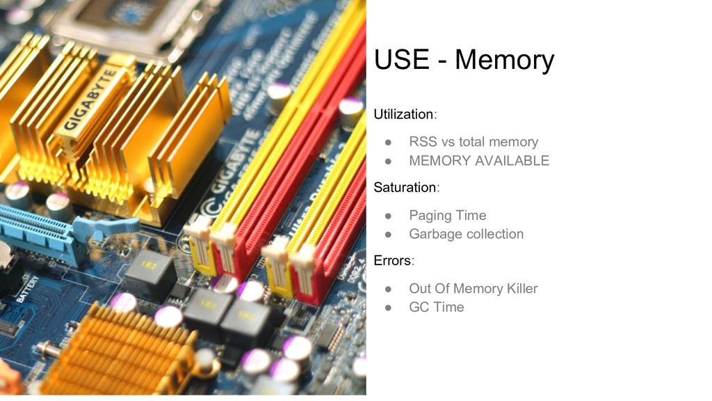 USE - Memory Utilization: ● RSS vs total memory...
